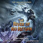 The River of No Return: The Jaguar Stones, Book 3 | [Jon Voelkel, Pamela Voelkel]