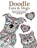 img - for Doodle Cats & Dogs: Adult Coloring Book: Stress Relieving Cats and Dogs Designs for Women and Men - Perfect Coloring Book Gift for Grownups book / textbook / text book