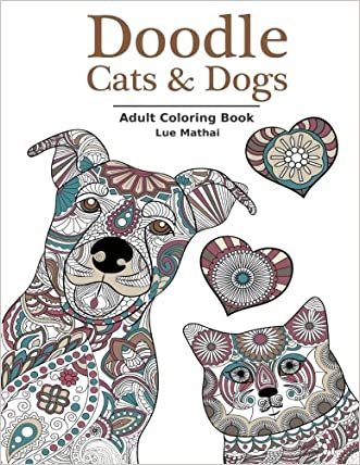 Doodle Cats & Dogs: Adult Coloring Book: Stress Relieving Cats and Dogs Designs for Women and Men - Perfect Coloring Book Gift for Grownups