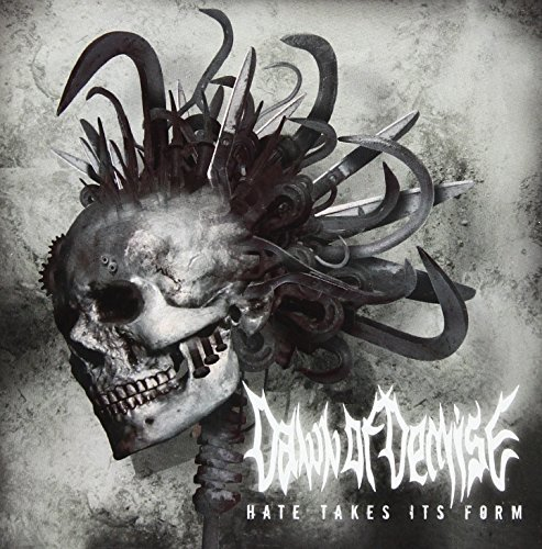 Hate Takes Its Form By Dawn of Demise (2010-06-22)