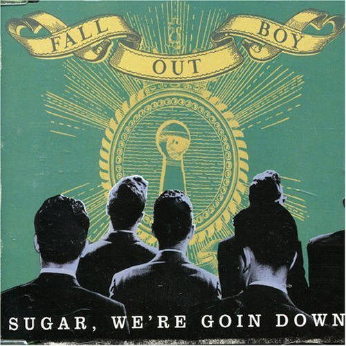 Sugar We're Goin Down Pt.1 by Fall Out Boy (2006-02-07)