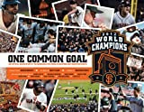 img - for One Common Goal: The Official Inside Story of the Incredible 2012 World Champion San Francisco Giants book / textbook / text book