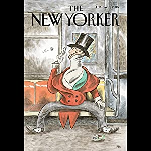 The New Yorker, February 8th and 15th 2016: Part 1 (Sam Knight, Elif Batuman, Dan Chiasson) Periodical