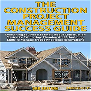 The Construction Project Management Success Guide, 3rd Edition Audiobook