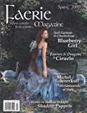 img - for Faeire Magazine (Spring 2009) Surlalune, Beauties & Their Beasts, Ciruelo, on Fairies & Dragons, Michel Tcherevkoff, Flower Faerie Haute Couture, Shadow Puppets, Blueberry Girl, Neil Gaiman, Charles Vessm, Faerie Realm Herbs, Selina Fenech book / textbook / text book
