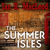 The Summer Isles | [Ian R. MacLeod]