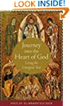 Journey into the Heart of God: Living...