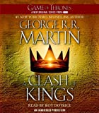 A Clash of Kings: A Song of Ice and Fire: Book Two (Game of Thrones) by Martin, George R.R. (Unabridged Edition) [AudioCD(2011)]
