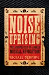 Noise Uprising: The Audiopolitics of...