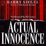 Actual Innocence: A Novel of Legal Suspense | Barry Siegel