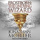 Frostborn: The Undying Wizard: Frostborn Series, Book 3 Hörbuch von Jonathan Moeller Gesprochen von: Steven Crossley