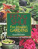 img - for Feng Shui for Hawaii Gardens: The Flow of Chi Energy in the Tropical Landscape book / textbook / text book