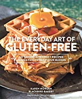 The Everyday Art of Gluten-Free: 125 Savory and Sweet Recipes Using 6 Fail-Proof Flour Blends from Stewart, Tabori & Chang