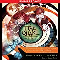 The Time Quake: Book Three in the Gideon Trilogy Audiobook by Linda Buckley-Archer Narrated by Gerard Doyle