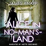 Alice in No-Man's-Land | James Knapp