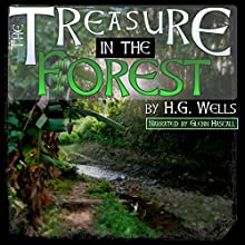 The Treasure in the Forest (       UNABRIDGED) by H. G. Wells Narrated by Glenn Hascall