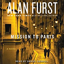 Mission to Paris Audiobook by Alan Furst Narrated by Daniel Gerroll