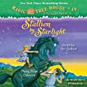 Magic Tree House #49: Stallion by Starlight Audiobook by Mary Pope Osborne Narrated by Mary Pope Osborne