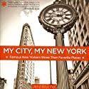 My City, My New York: Famous New Yorkers Share Their Favorite Places (       UNABRIDGED) by Jeryl Brunner Narrated by Susan Ericksen, David Colacci