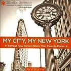 My City, My New York: Famous New Yorkers Share Their Favorite Places Hörbuch von Jeryl Brunner Gesprochen von: Susan Ericksen, David Colacci