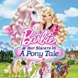 You're The One (from Barbie & Her Sisters in A Pony Tale)