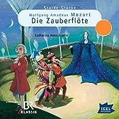 Wolfgang Amadeus Mozart: Die Zauberflöte (Starke Stücke) | Katharina Neuschaefer