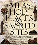 Atlas of Holy Places and Sacred Sites (0789410516) by Wilson, Colin