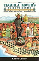 Tequila Lover's Guide to Mexico