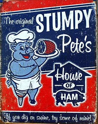 Stumpy Pete's Ham Distressed Retro Vintage Tin Sign