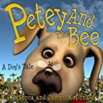 Petey and the Bee: A Dog's Tale: Sami and Thomas | James McDonald,Rebecca McDonald