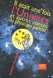 echange, troc Robert Gilmore - Il était une fois l'Univers : Et autres contes du physicien perché