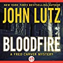 Bloodfire: Fred Carver Mystery, Book 6 Audiobook by John Lutz Narrated by Joe Barrett