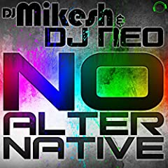 DJ Mikesh & DJ Neo-No Alternative