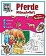 Mitmach-Heft Pferde: Ausmalen, Rätseln, Begreifen