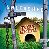Unleashed ~ Toby Keith