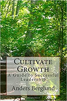 Cultivate Growth: A Guide To Successful Leadership