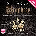 Prophecy (       UNABRIDGED) by S. J. Parris Narrated by Laurence Kennedy