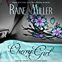 Cherry Girl: Neil & Elaina #1 (       UNABRIDGED) by Raine Miller Narrated by Camme Tyla, James Green