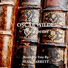 Oscar Wilde: The Poems | Livre audio Auteur(s) : Oscar Wilde Narrateur(s) : Sean Barrett