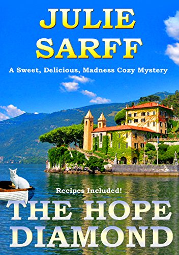 The Hope Diamond: Sweet Delicious Madness Cozy Series