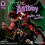Helte og skurke [Heroes and Villians]: Antboy 6 | Kenneth Bøgh Andersen