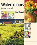 img - for From Scratch, Water Colours: Art Workshop with Paul book / textbook / text book