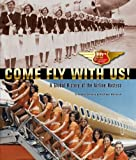img - for Come Fly With Us! (2013). Tenth Anniversary Edition. A Global History of the Airline Hostess. Paperback - October 1, 2013 book / textbook / text book