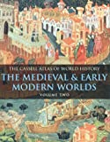 Cassell Atlas of World History, Vol. 2: The Medieval & Early Modern Worlds (030435516X) by John Haywood