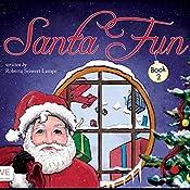 Santa Fun: Book Two | Roberta Seiwert Lampe