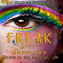 Freak | Livre audio Auteur(s) : Erin Lee Narrateur(s) : Dollcie M. Webb