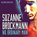 No Ordinary Man (       UNABRIDGED) by Suzanne Brockmann Narrated by Betsy Bronson
