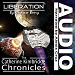 Liberation: The Catherine Kimbridge Chronicles #5 | Andrew Beery