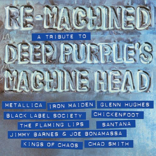Re-Machined - A Tribute To Deep Purple's Machine Head