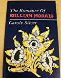 Carole Silver The Romance of William Morris